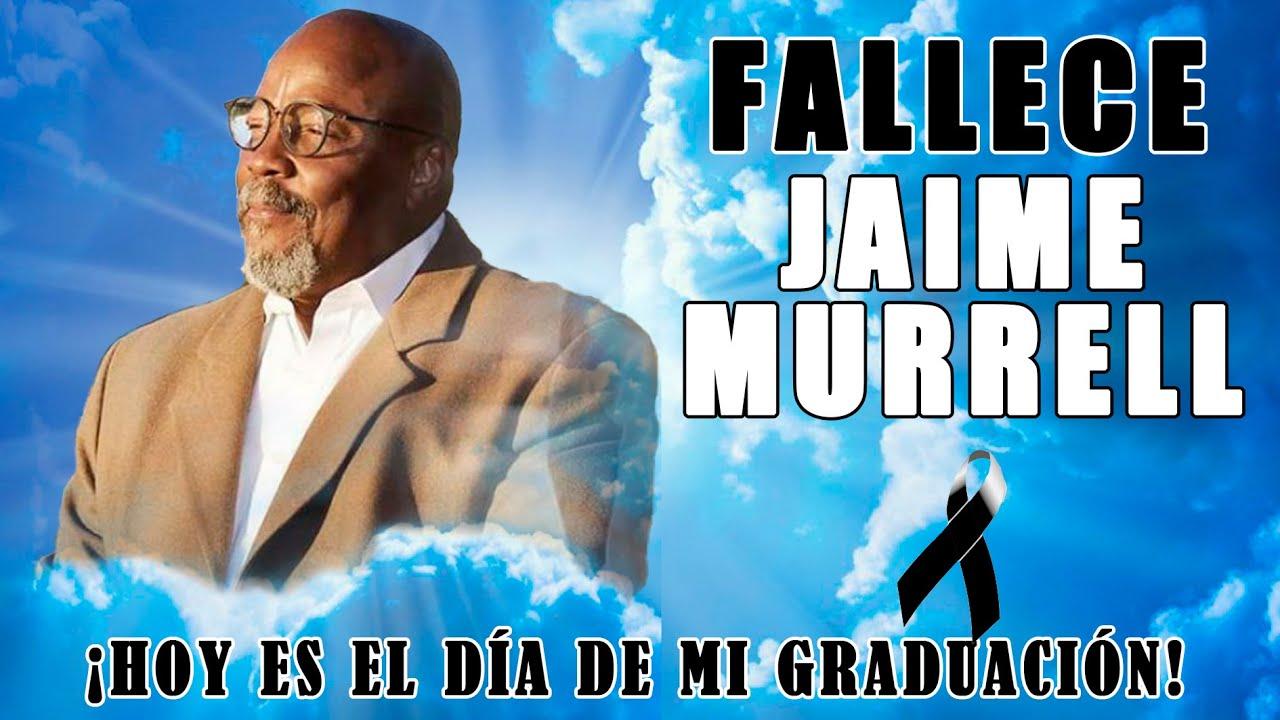 🔴¡NOTICIA! Se Graduó JAIME MURRELL a la PRESENCIA del SEÑOR   *Dejó Un Gran LEGADO* [04/02/2021] 😢