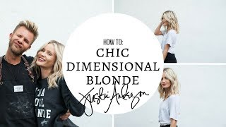 HOW TO: CHIC DIMENSIONAL BLONDE