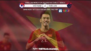 [TRỰC TIẾP] Việt Nam vs Thái Lan (20h00 ngày 19/11). Vòng loại World Cup 2022. Trực tiếp VTV5, VTC1