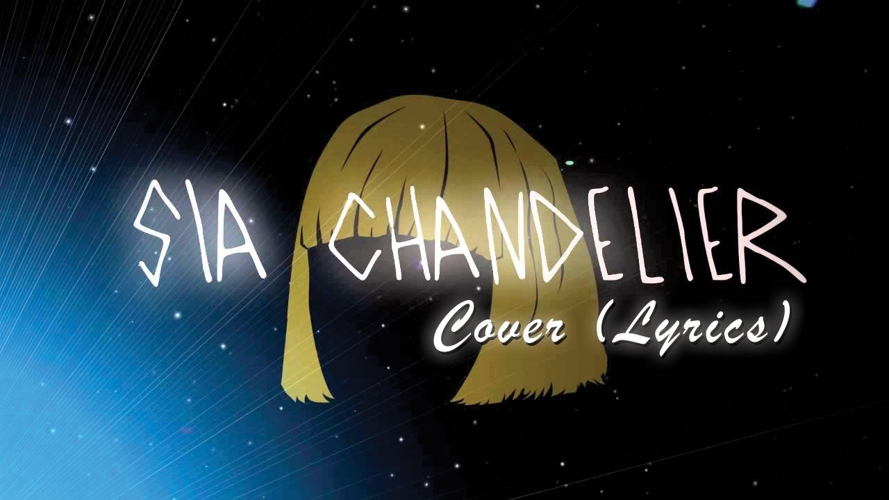 cover lyrics - chandelier - sia - YouTube