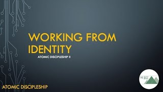 Atomic Discipleship: Working from Identity