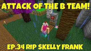 Attack Of The B-Team! Ep.34 RIP Skelly Frank