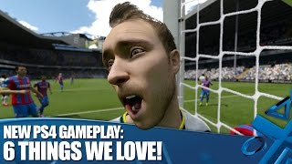 FIFA 15 PS4 Gameplay - Our 6 Favourite Things in New FIFA