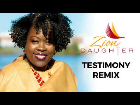 Testimony Remix | Zion Daughter