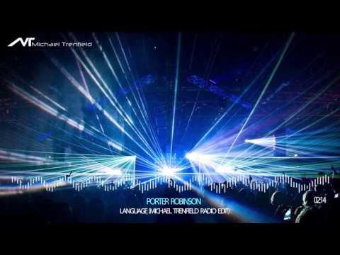 Porter Robinson - Language (Michael Trenfield Radio Edit)