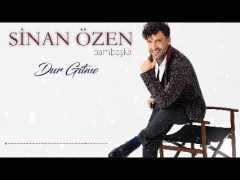 Sinan Ozen-Dur Gitme