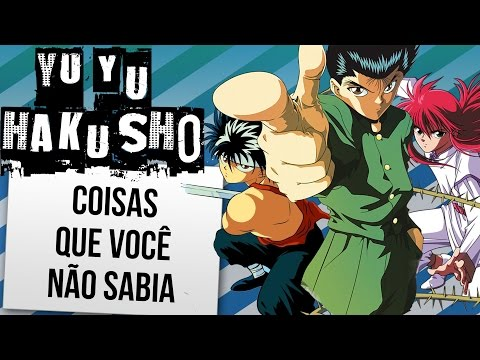 CURIOSIDADES DE YU YU HAKUSHO (NARRADO PELO YUSUKE) | Ei Nerd