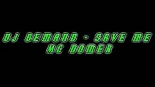 Dj demand - save me Mc Domer
