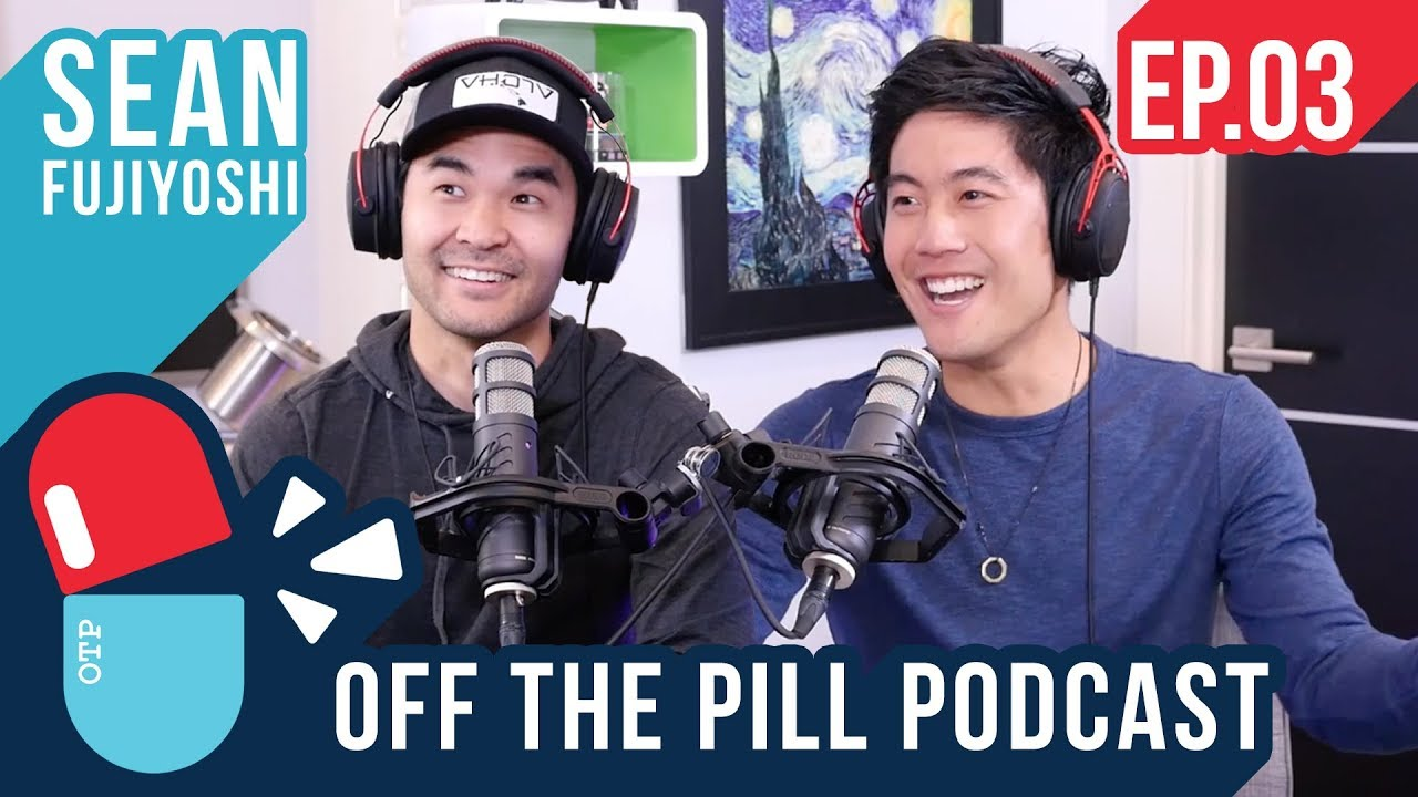 Off The Pill Podcast #3 (Ft. Sean Fujiyoshi) - Jobs, Dealing with Fans, and Is Liam Neeson Racist?
