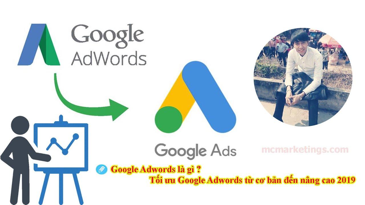 """Google Adwords là gì? Các bước tối ưu quảng cáo GOOGLE ADWORDS Từ """"Cơ bản"""" tới """"Nâng Cao"""""""