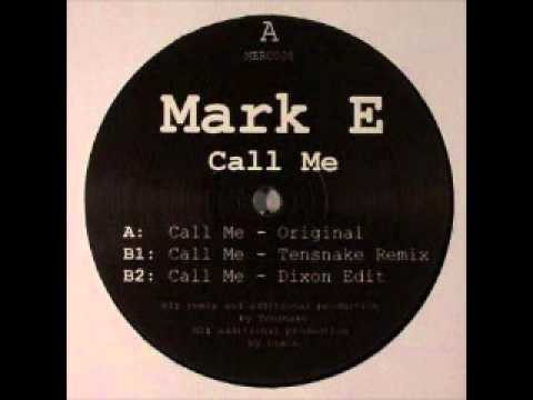 Mark E - Call Me (Dixon Edit)