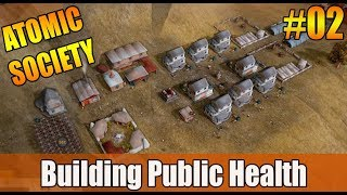 Atomic Society - Part 2 - Public Health (New City Building Game 2018)