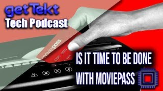 Have we had enough from MoviePass : Tech Podcast