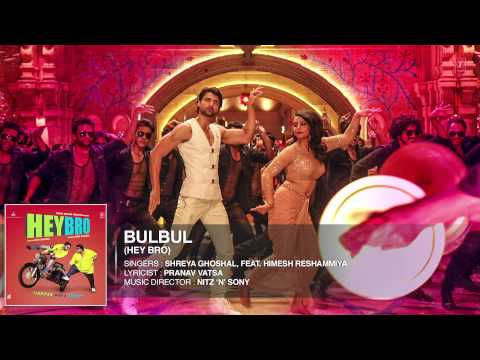 'Bulbul' Full Song (Audio) | Hey Bro | Shreya Ghoshal, Feat. Himesh Reshammiya | Ganesh Acharya