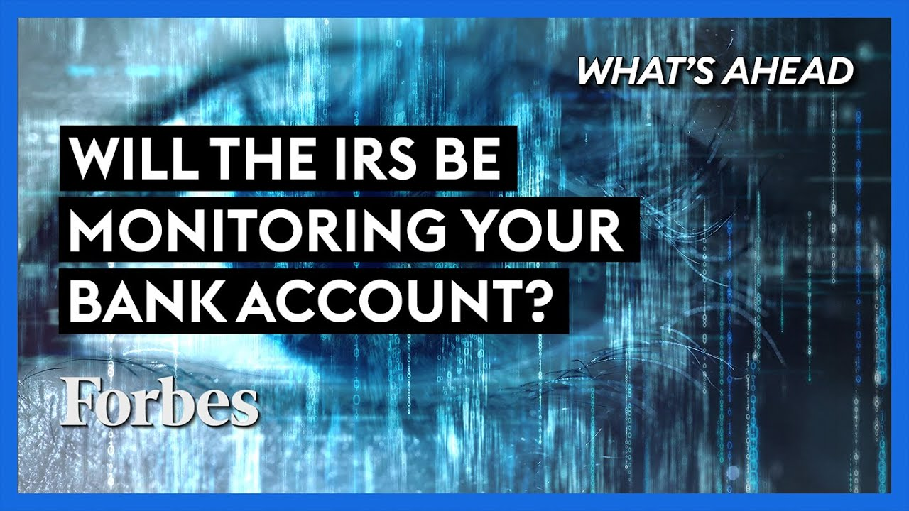 Download The IRS Wants To Monitor Your Bank Account: Watch Out! - Steve Forbes   What's Ahead   Forbes