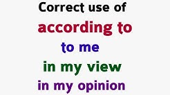 Use of According to, to me, in my view,  in my opinion | How to use according to in English Grammar.