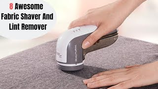 8 Awesome Fabric Shaver And Lint Remover Of Your Clothes By Amazon