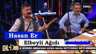 @Hasan Er ✓ Elbeyli Ağıdı Bilal Bey Türküsü [ Yıldız En Tv Uzun Hava ]
