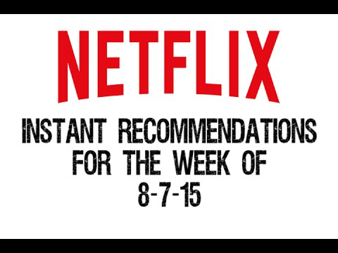 Netflix Instant Recommendations August 7 2015