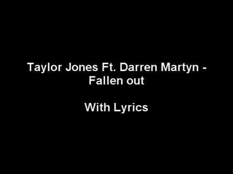 Taylor Jones Ft Darren Martin Fallen Out