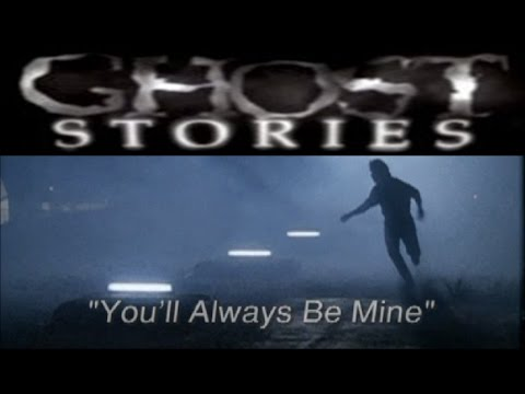 Ghost Stories Episode 4 - You'll Always Be Mine