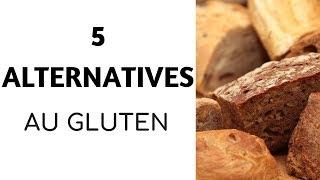 5 ALTERNATIVES AU GLUTEN - INTOLERANTS/ALLERGIQUES