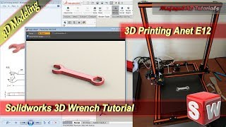 Solidworks 3D Printing Design Wrench With Anet E12 Modeling Tutorial