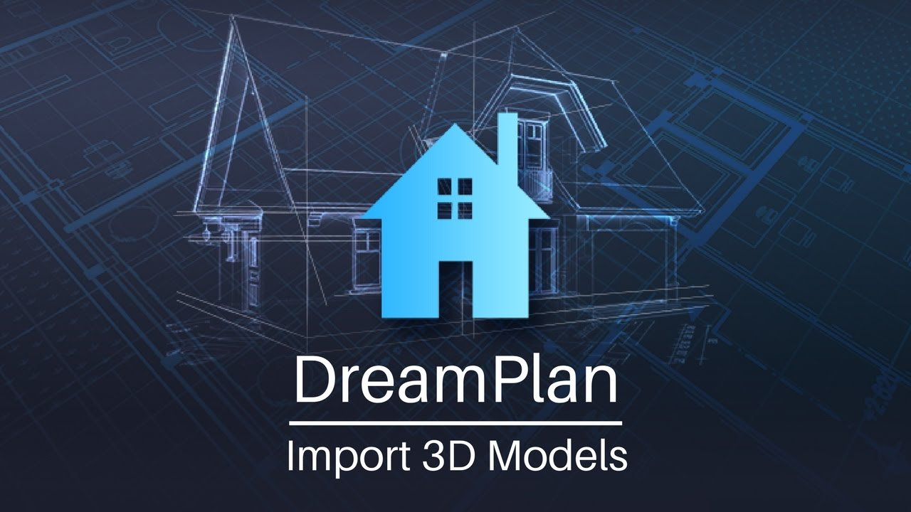 dreamplan home design | adding 3d models tutorial - youtube