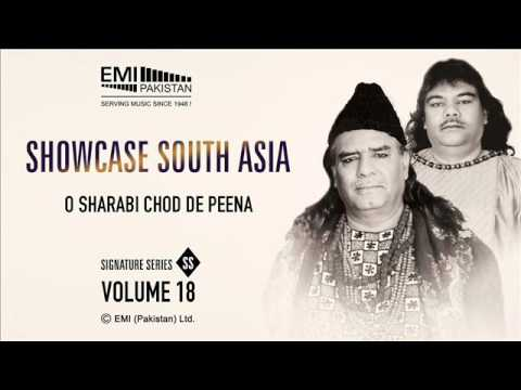 O Sharabi Chod De Peena | Sabri Brothers | Showcase South Asia - Vol.18