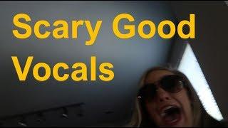 Scary Good Vocals Pt 1