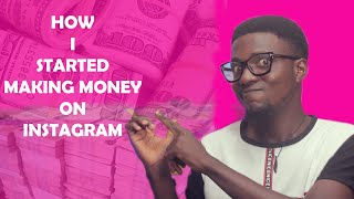 How I started  making  money on Instagram  ( quick ways to make money on instagram)