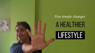 5 simple changes for a healthy lifestyle | cooking , eating & living groawesum