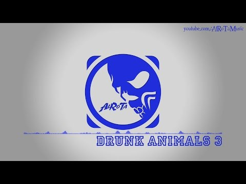 Drunk Animals 3 By Niklas Gustavsson - [House Music]