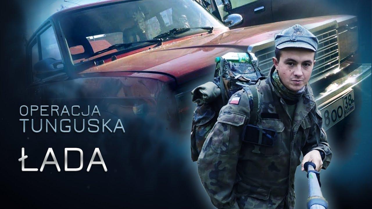 Operacja Tunguska – Łada – (odc.17)