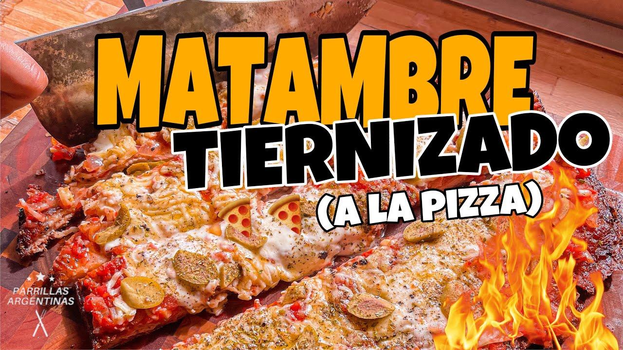 MATAMBRE Tiernizado A La PIZZA 🍕 | Parrillas Argentinas.