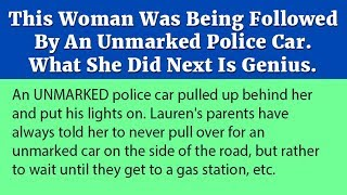 This Woman Was Being Followed By An Unmarked Police Car. What She Did Next Is Genius.
