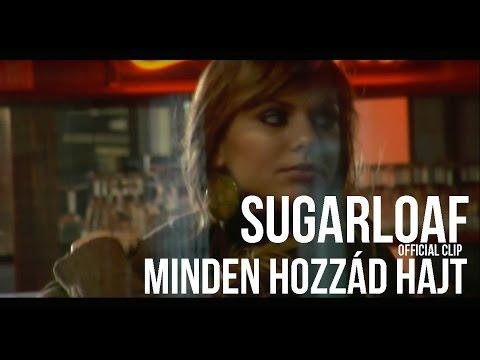 Sugarloaf - Minden hozzád hajt (HD) official video