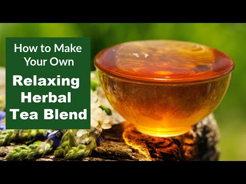 Make Your Own Relaxing Herbal Tea Blend