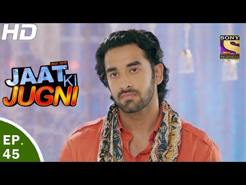 Jaat Ki Jugni - जाट की जुगणी - Ep 45 - 2nd Jun, 2017