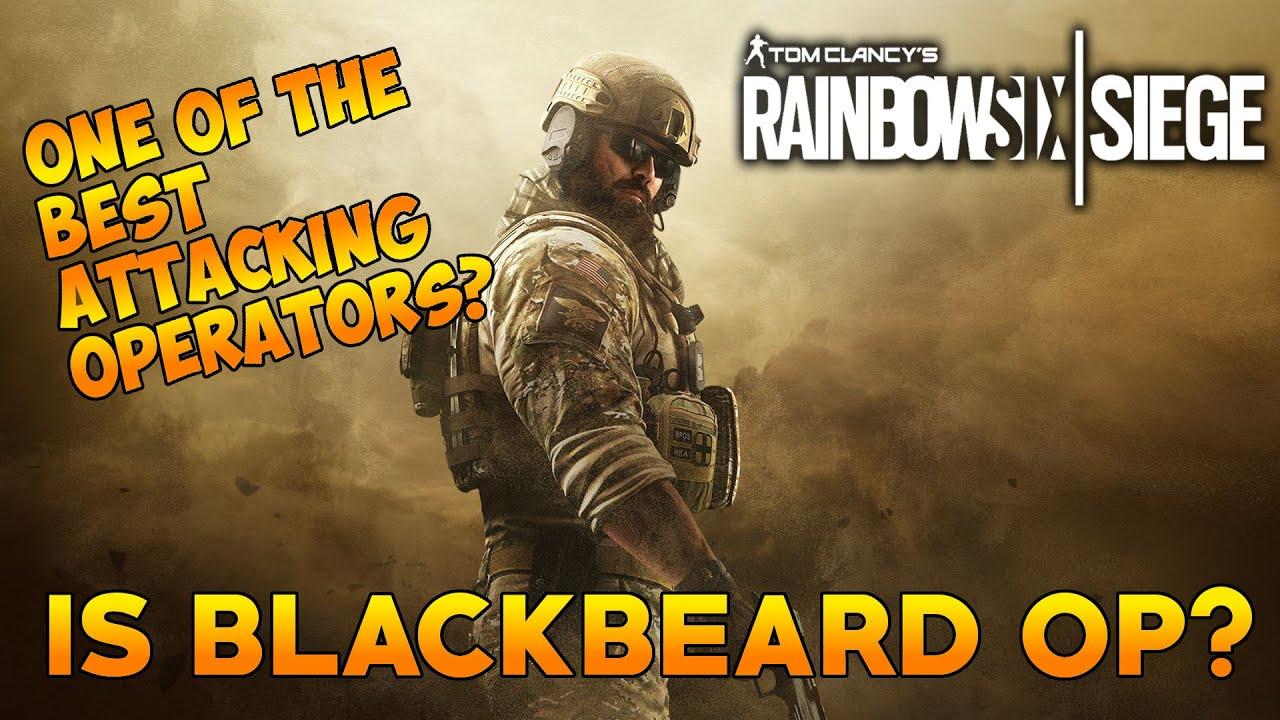 Why Black Beard Is Op Rainbow Six Siege Youtube