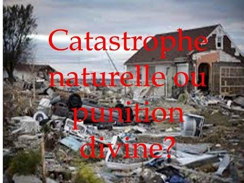 Catastrophe naturelle ou punition divine?
