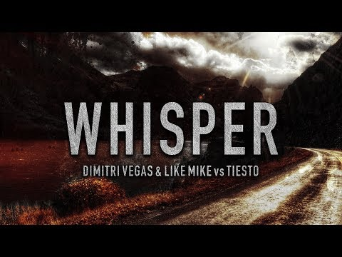 Dimitri Vegas & Like Mike vs Tiesto - Whisper