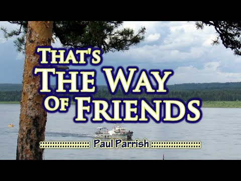 That's The Way Of Friends - Paul Parrish (KARAOKE)