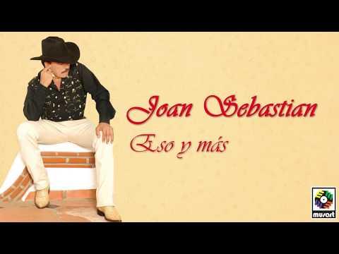 Joan Sebastian - Eso Y Más (Letra Oficial)