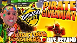 PIRATE ISLAND GIVEAWAY #2 CARRYING SUBS ⚔ Insane - Nightmare ⚔ Dungeon Quest - Roblox 🔴 LIVE Rewind