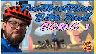 Fuerteventura Bike Trail 2020 - giorno 1 - Inizia l'avventura!