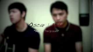 Harus Terpisah - Cakra Khan (Cover) Oskar | Febri