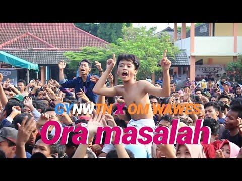 ORA MASALAH - GUYONWATON X OM WAWES Mp3