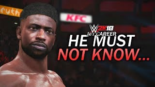 WWE 2K18 My Career Mode - Ep 72 - HE MUST NOT KNOW...