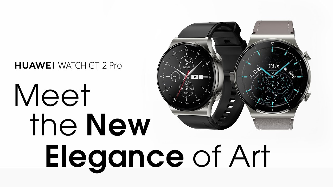 HUAWEI WATCH GT2 Pro - Meet the New Elegance of Art - YouTube